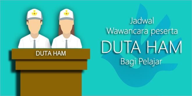 Jadwal wawancara peserta DUTA HAM 2016