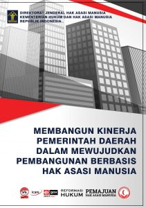 Book Cover: Membangun Kinerja Pemerintah Daerah dalam Mewujudkan Pembangunan Berbasis Hak Asasi Manusia